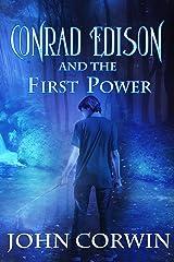 Conrad Edison and the First Power: Urban Fantasy (Overworld Arcanum Book 5) Kindle Edition