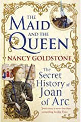 The Maid and the Queen: The Secret History of Joan of Arc Kindle Edition