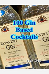 100 Gin Based Cocktails Kindle Edition