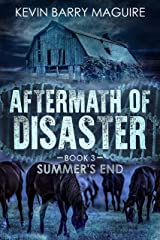 Aftermath of Disaster: Book 3 Summer's End Kindle Edition