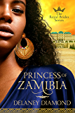 Princess of Zamibia (Royal Brides Book 1)