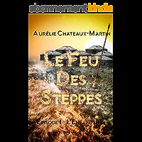 Le Feu des Steppes - Épisode 1 L'Enfant-Roi