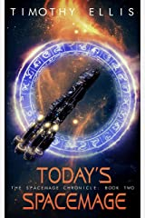 Today's Spacemage (The Spacemage Chronicle Book 2) Kindle Edition