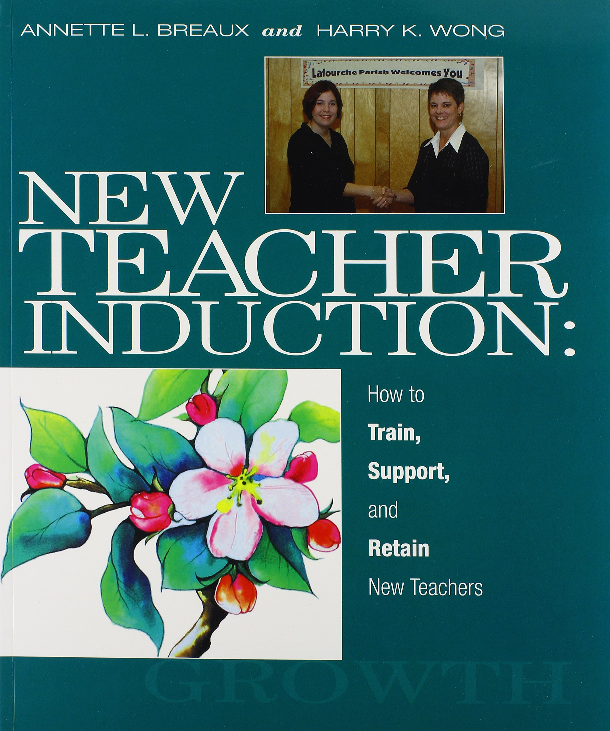 New Teacher Induction: How to Train, Support, and Retain New ...