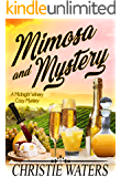 Mimosa And Mystery: A Vineyard Winery Culinary Cozy Mystery (Midnight Winery Cozy Mystery Book 3)
