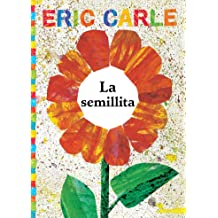 La semillita (The Tiny Seed) (The World of Eric Carle) (Spanish Edition) Dec 13, 2016