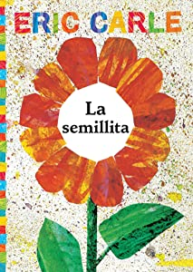 La semillita (The Tiny Seed) (The World of Eric Carle) (Spanish