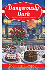 Dangerously Dark (A Chocolate Whisperer Mystery Book 2) Kindle Edition