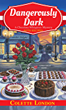 Dangerously Dark (A Chocolate Whisperer Mystery)