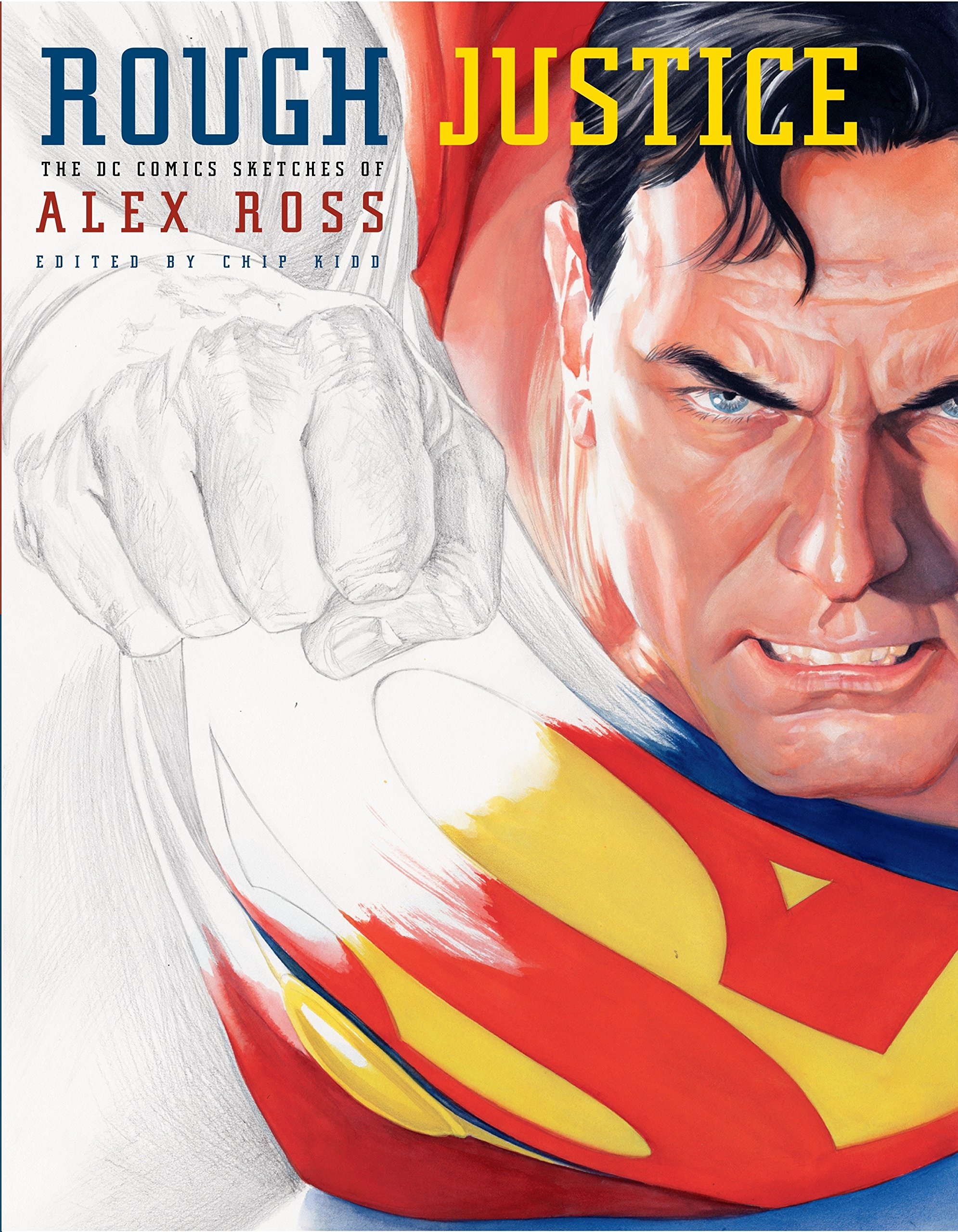 Rough Justice: The DC Comics Sketches of Alex Ross (Pantheon Graphic Library) pdf epub