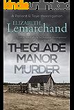 The Glade Manor Murder (Pollard & Toye Investigations Book 17)