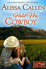 Hold Me, Cowboy (Wildflower Ranch Book 5) Kindle Edition