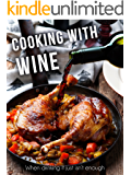 Cooking with Wine: When drinking it just isn't enough [A Wine Cookbook] (Recipe Top 50s Book 134) (English Edition)