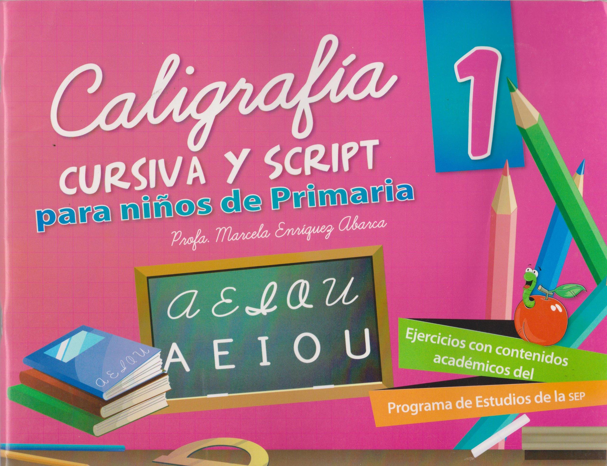 Caligrafia cursiva y script 1 para ninos de primaria (Spanish Edition): Marcela Profa. Enriquez Abarca: 9786071408211: Amazon.com: Books