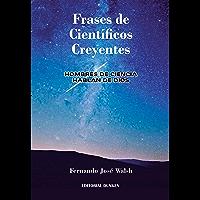 Frases de Científicos Creyentes (Spanish Edition)