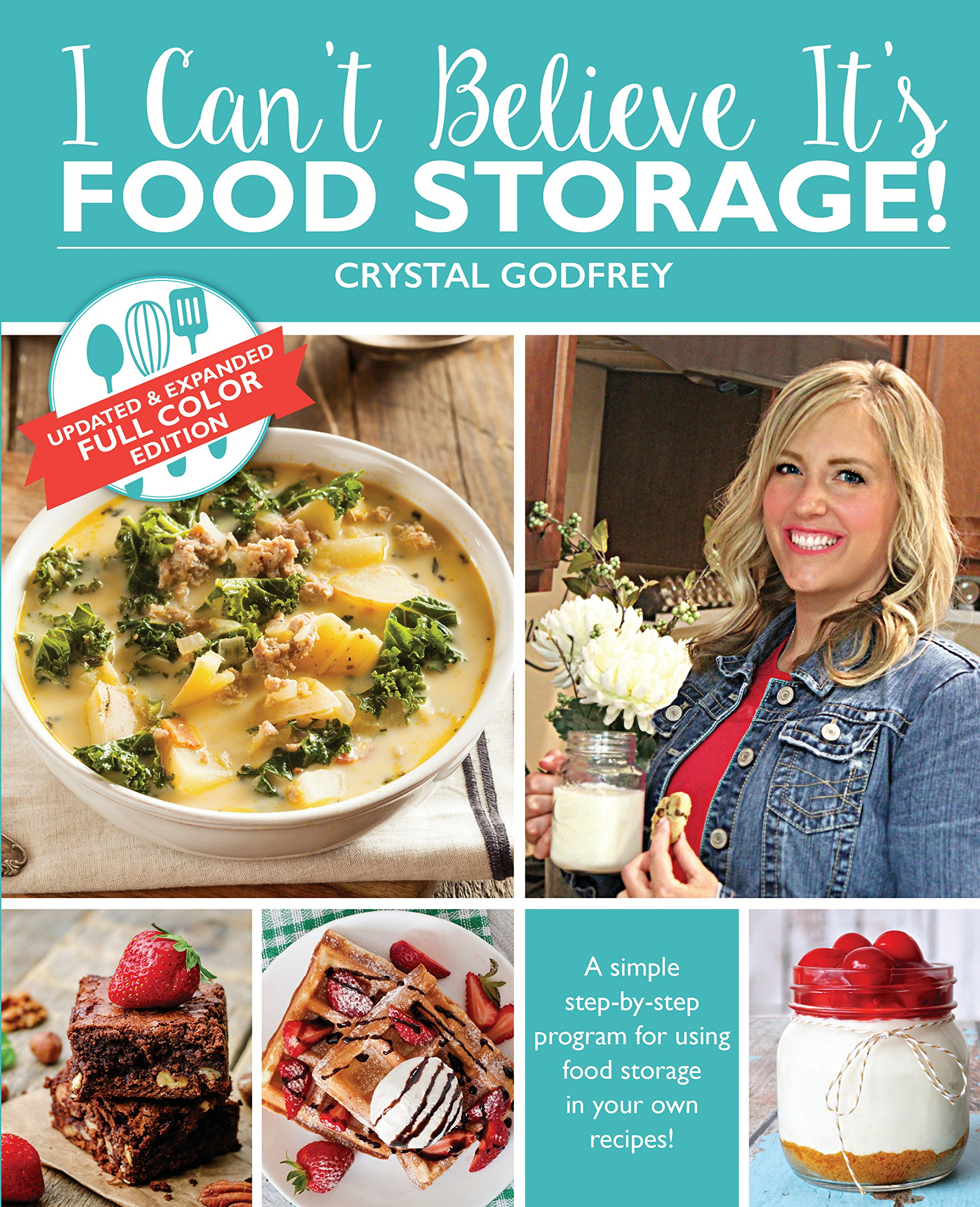 I Can't Believe It's Food Storage! Updated and Expanded Version