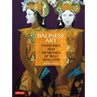 Balinese Art: Paintings and Drawings of Bali: 1800-2010