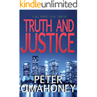 Truth and Justice: A Legal Thriller (Bill Harvey Book 5)