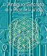 El Secreto Ancestral de la Flor de la Vida, Volumen I = The Ancient Secret of the Flower of Life, Vol 1