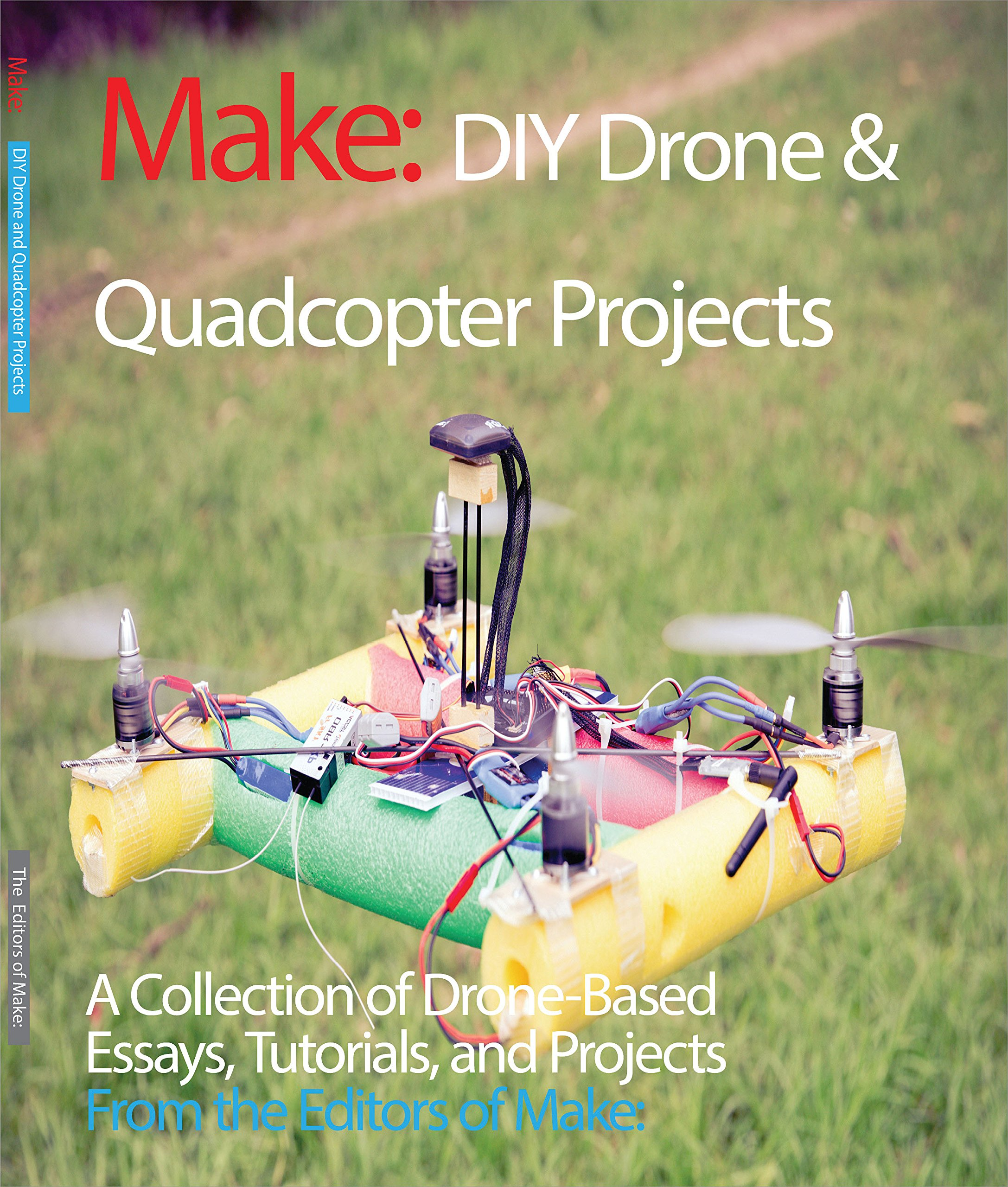 DIY Drone And Quadcopter Projects  Tutorials And Projects From The Pages Of Make