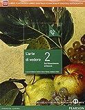 Arte di vedere. Con CLIL. Per le Scuole superiori. Con e-book. Con espansione online: 2