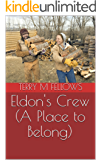 Eldon's Crew (A Place to Belong)
