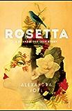 Rosetta: A Scandalous True Story