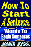 How to Start a Sentence: Words to Begin Sentences (English Daily Use Book 1)