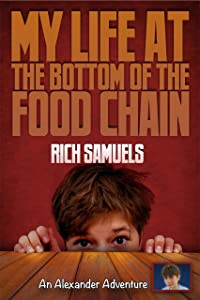 My Life at the Bottom of the Food Chain (Alexander Adventures Book 1)
