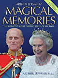 Arthur Edwards' Magical Memories - The Greatest Royal Photographs of all Time: The Greatest Royal Pictures of All Time