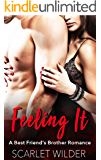 FEELING IT: A Best Friend's Brother Romance