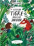 Il y a un tigre dans le jardin