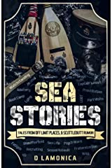 Sea Stories, Tales from Off Limit Places, & Scuttlebutt Rumor (The Chronicles of a US Navy Sailor Book 1) Kindle Edition