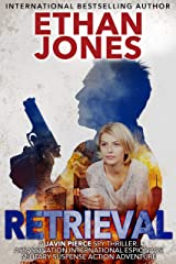 Retrieval - A Javin Pierce Spy Thriller: Assassination International Espionage Military Suspense Action Adventure - Book 4 Kindle Edition