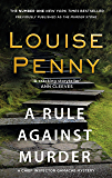 A Rule Against Murder (A Chief Inspector Gamache Mystery Book 4)