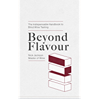 Beyond Flavour: The Indispensable Handbook to Blind Wine Tasting (English Edition)