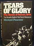 Tears of Glory: The Heroes of Vercors, 1944