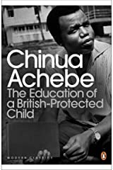 The Education of a British-Protected Child (Penguin Modern Classics) Kindle Edition