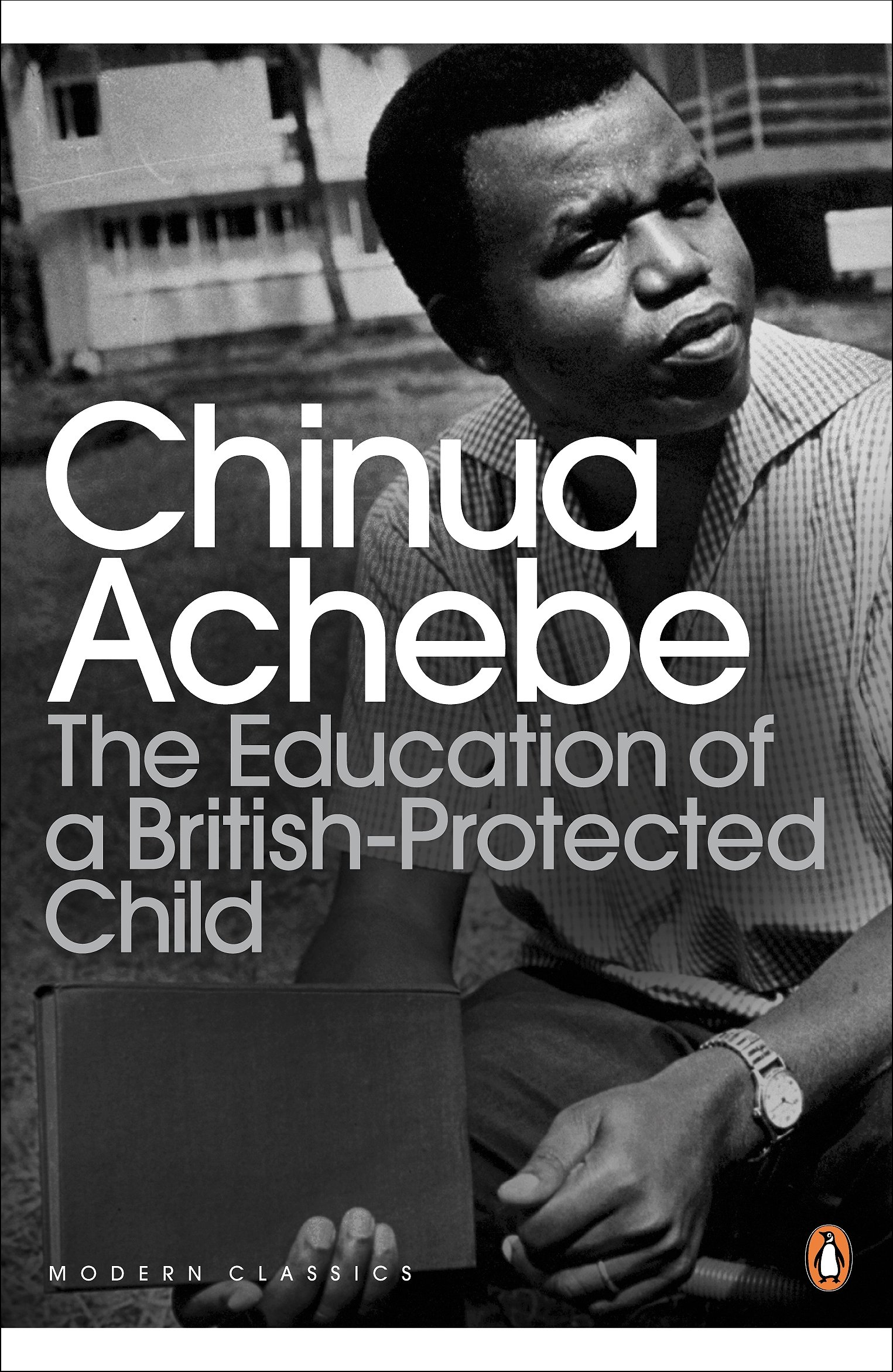 The Education of a British-Protected Child (Penguin Modern Classics) PDF