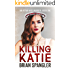 Killing Katie: A Deadly Vigilante Crime Thriller (Affair with Murder Book 1)