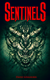 Sentinels: Scary Ghost & Paranormal Horror Story (The Sentinels Series Book 1)