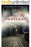 Murder By Ghostlight: Death lurks behind the scenes... (Charles Dickens Investigations Book 3)