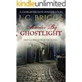 Murder By Ghostlight: Death lurks behind the scenes... (Charles Dickens Investigations Book 3)