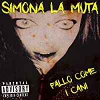 Fallo come i cani [Explicit]
