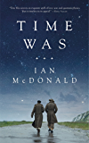 Time Was (English Edition)