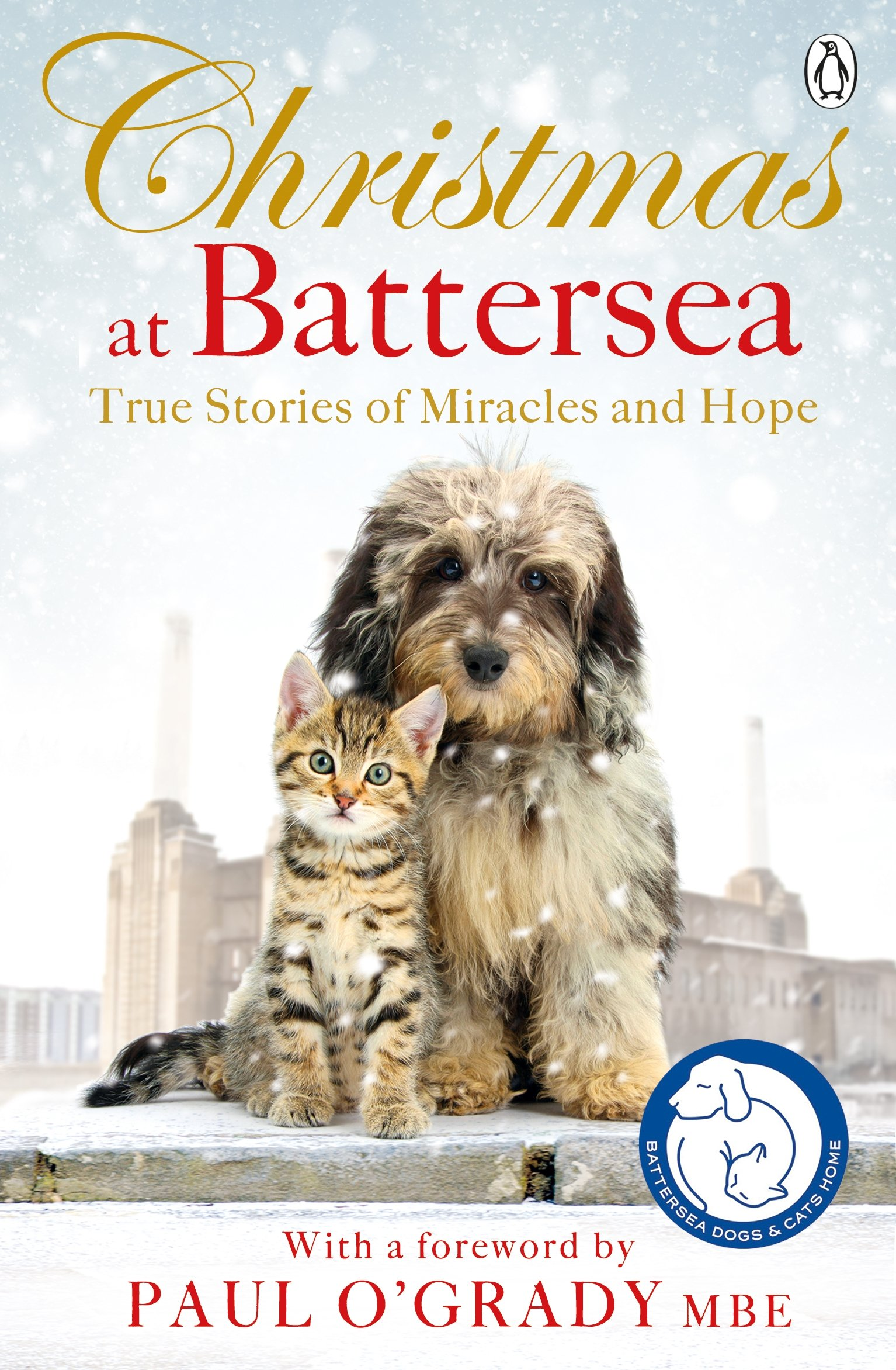 Christmas at Battersea: True Stories of Miracles and Hope ...