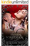 Blood Secret (Fated & Forbidden Book 6)