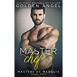 Master Chef (Masters of Marquis Book 2)