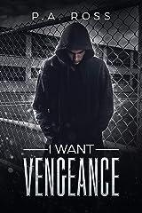 I Want Vengeance: Vampire Formula Series Kindle Edition