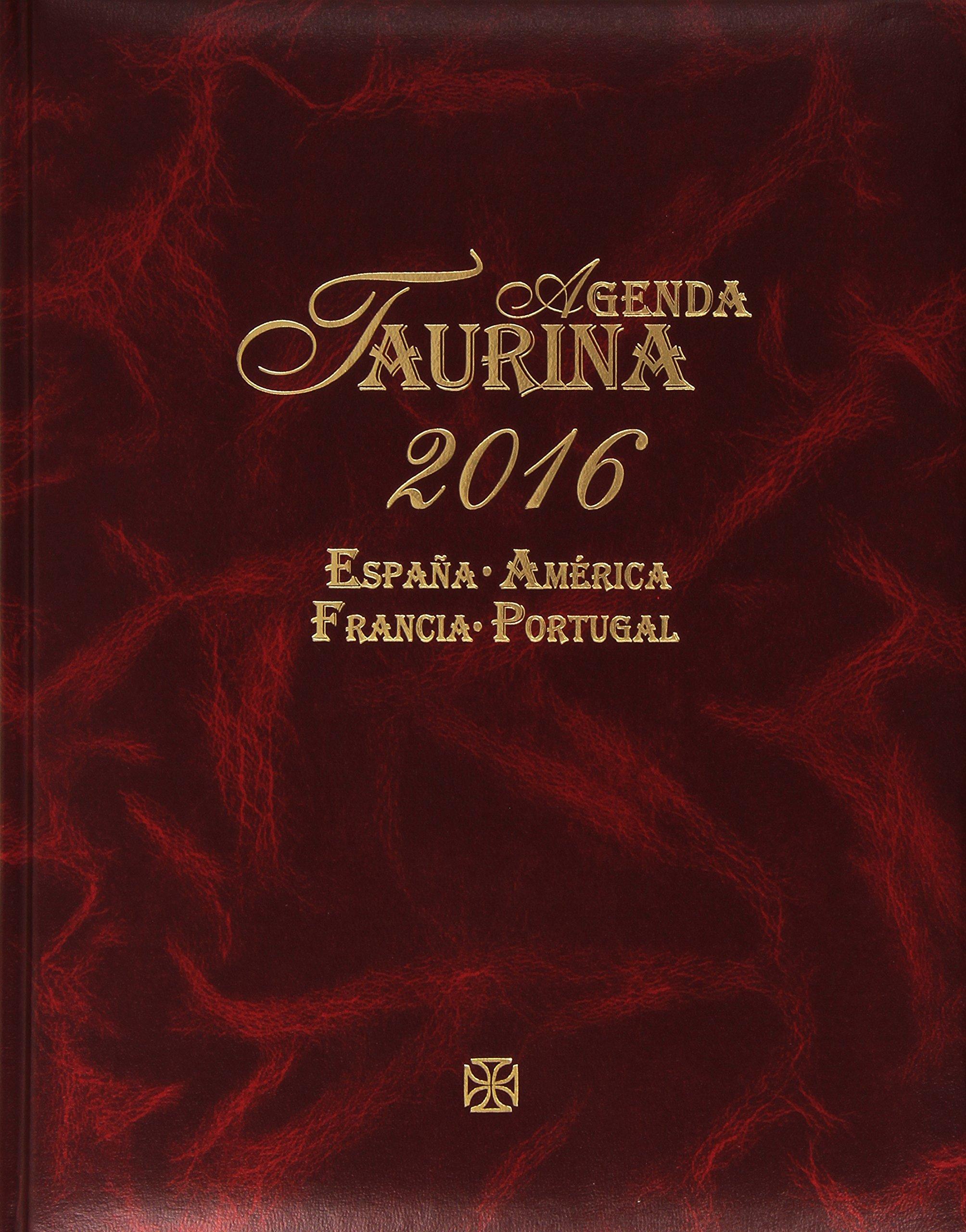 Agenda Taurina 2016. España-América-Francia-Portugal: Amazon.es: Aa.Vv.: Libros